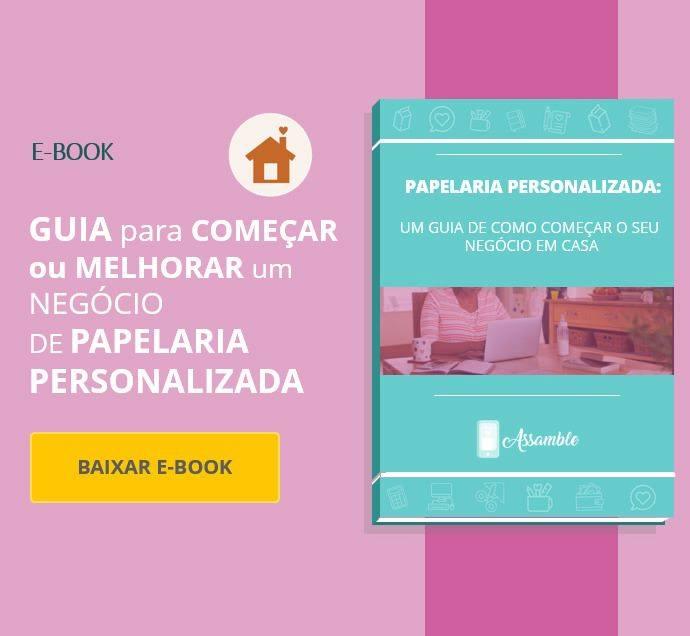E-book para começar seu negócio de papelaria personalizada